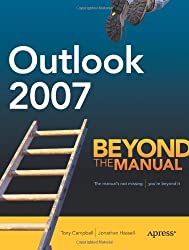 Outlook 2007: Beyond the Manual (Books for Professionals by Professionals)