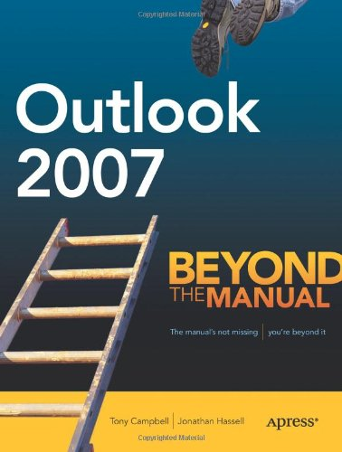 [PDF] Outlook 2007: Beyond the Manual Free Download | Publisher : Apress | Category : Computers & Internet | ISBN 10 : 1590597966 | ISBN 13 : 9781590597965