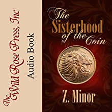 The Sisterhood of the Coin Audiobook by Z. Minor Narrated by Nina Nato
