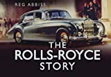 The Rolls-Royce Story, Reg Abbiss, 0752466143