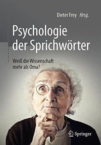 Psychologie der Sprichwörter: Weiß die Wissenschaft mehr als Oma?
