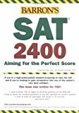 img - for Barron's SAT 2400: Aiming for the Perfect Score 2008 (Barron's SAT 2400) book / textbook / text book