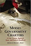 Model Government Charters, Roger L. Kemp, 0786431547