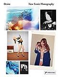Desire: New Erotic Photography