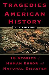 Tragedies of American History: 13 Stories of Human Error and Natural Disaster