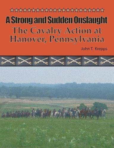 Download A Strong and Sudden Onslaught: The Cavalry Action at Hanover, Pennsylvania pdf epub