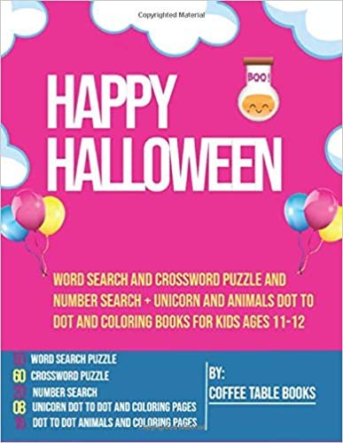 Word search and crossword puzzle and Number Search + Unicorn and Animals Dot to Dot and Coloring books for kids ages 11-12: Word search and crossword ... Dot and Coloring books (Happy Halloween Gift)