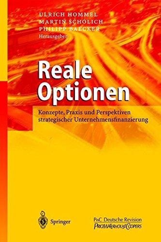 Reale Optionen: Konzepte, Praxis und Perspektiven Strategischer Unternehmensfinanzierung (German Edition)