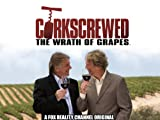 Corkscrewed: The Wrath of Grapes