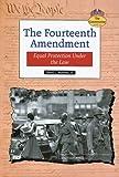 The Fourteenth Amendment, David L. Hudson, 0766019047