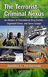 The Terrorist-Criminal Nexus: An Alliance of International Drug Cartels, Organized Crime, and Terror Groups