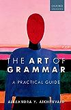 The Art of Grammar: A Practical Guide