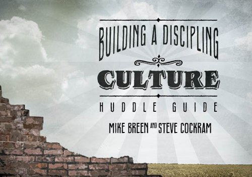 Building a Discipling Culture Huddle Guide PDF