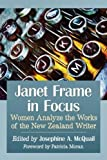 Janet Frame in Focus: Women Analyze the Works of