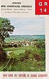 G.R.(Grande randonnee) 14 : Brie-Champagne-Ardennes, de Boissy-Saint-Leger (Val-de-Marne) a Dormans (Aisne), 265 km