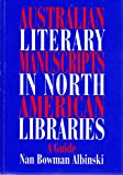 img - for Australian literary manuscripts in North American libraries: A guide book / textbook / text book