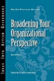 Broadening Your Organizational Perspective (J-B CCL (Center for Creative Leadership)), Center for Creative Leadership (CCL), 1604911581