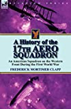 A History of the 17th Aero Squadron, Frederick Mortimer Clapp, 0857066366