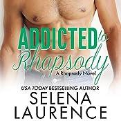 Addicted to Rhapsody   Selena Laurence