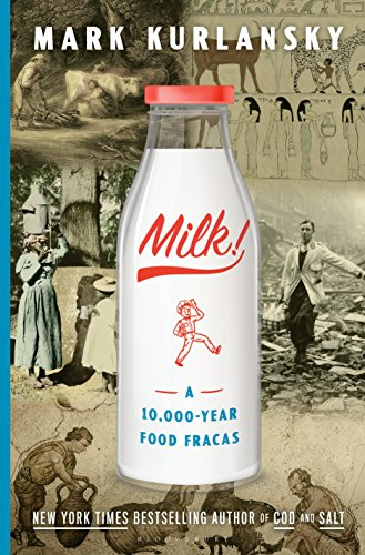 Milk!: A 10,000-Year Food Fracas cover