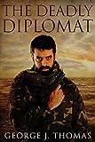 The Deadly Diplomat (Alexei Guliyev Collection Book 1)