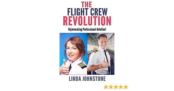 710ef498a5 The Flight Crew Revolution: Rejuvenating Professional Aviation, Linda  Johnstone, eBook - Amazon.com