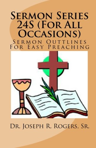 Download Sermon Series 24S (For All Occasions): Sermon Oulines For Easy Preaching pdf