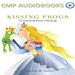Kissing Frogs: In Search of Prince Charming | Lauren Galley