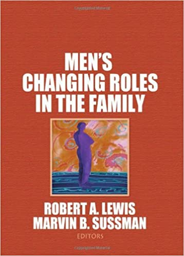 Men's Changing Roles in the Family (The Marriage and Family
