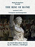 The Rise of Rome.  Lecture 5 of 6.  Conquest and Immigration