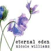 Eternal Eden: Eden Trilogy, Book 1 | Nicole Williams