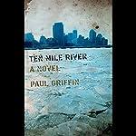 Ten Mile River | Paul Griffin