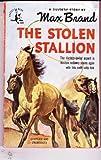 Stolen Stallion, Max Brand, 0671415816