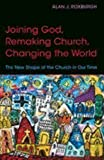 img - for By Alan J. Roxburgh - Joining God, Remaking Church, Changing the World: The New Shape o (2015-07-25) [Paperback] book / textbook / text book