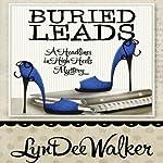 Buried Leads: A Nichelle Clarke Headlines in Heels Mystery | LynDee Walker