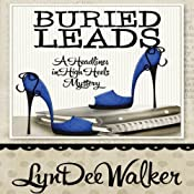 Buried Leads: A Nichelle Clarke Headlines in Heels Mystery | LynDee Walker