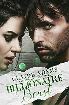 Billionaire Beast (Billionaires - Book #11) by [Adams, Claire]