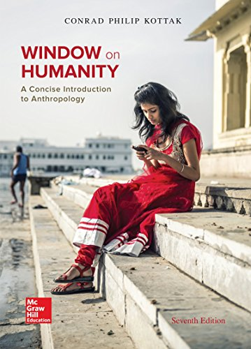1259442713 - Window on Humanity: A Concise Introduction to General Anthropology
