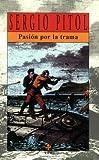 Pasion por la Trama, Sergio Pitol, 9684114230