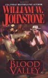 Blood Valley, William W. Johnstone, 0786017708