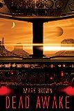Dead Awake, Mark Brown, 1622950046