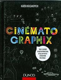 Cinématographix : Tout le cinéma en 1001 informations utiles ou futiles à découvrir par l'image par Karen Krizanovich