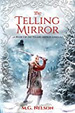 The Telling Mirror: (a fantasy adventure for children ages 9-12)