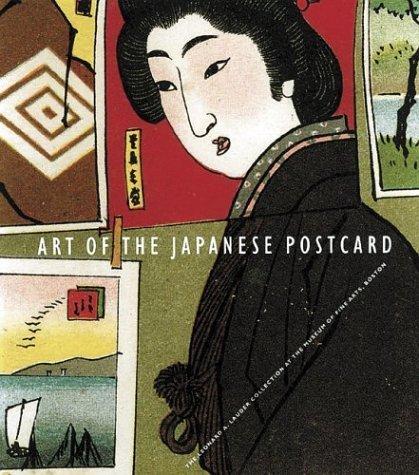 Art Of The Japanese Postcard by Brown, Kendall, Lauder, Leonard, Nishimura Morse, Anne, Rime (2004) Hardcover