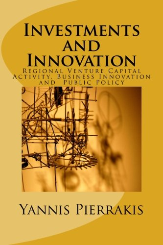 Investments and Innovation: Regional Venture Capital Activity, Business Innovation and an Ecology of Interactions