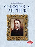 Chester A. Arthur (Profiles of the Presidents)