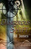 Dangerous Shift, Jill James, 1478163216