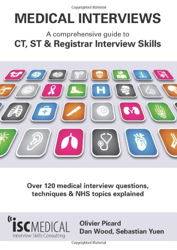 medical interviews a comprehensive guide to ct st and registrar interview skills over 120 medical interview questions techniques and nhs topics - Medical Interview Questions Answers Guide Skills