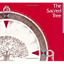 Sacred Tree: Reflections on Native American Spirituality