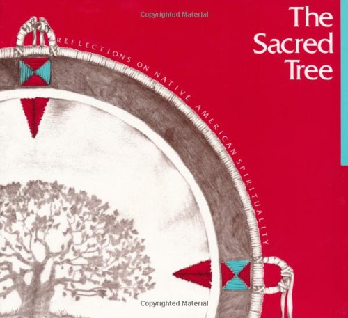 Sacred Tree (Sacred Tree: Reflections on Native American)